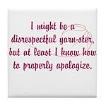 disrespectfulyarnster Tile Coaster