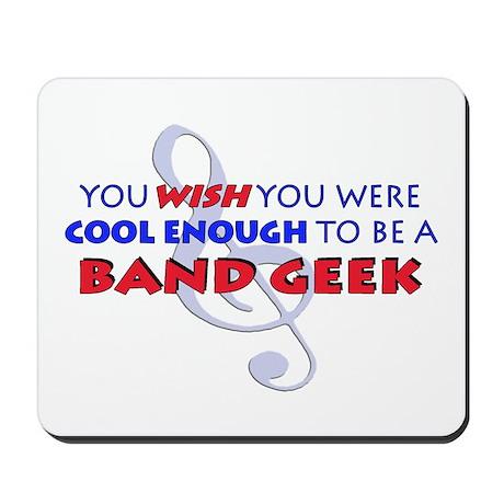 You WISH You Were Cool Enough Mousepad