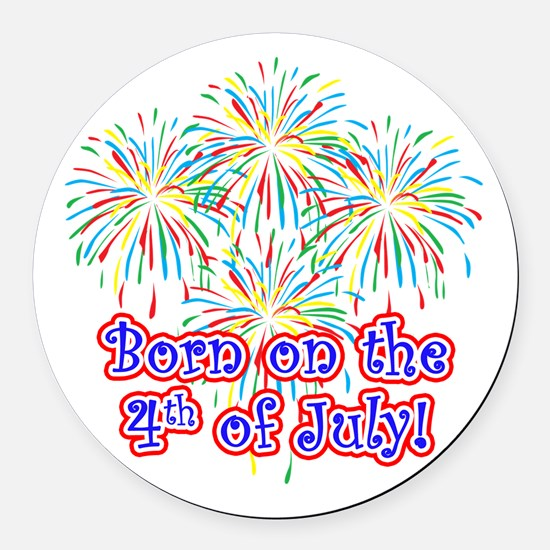 Born on the 4th of July Round Car Magnet