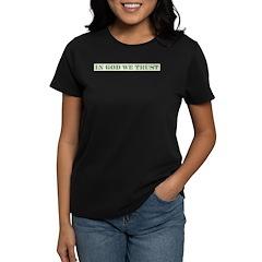 IN GOD WE TRUST.jpg Women's Dark T-Shirt