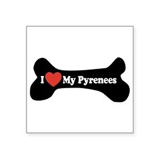"I Love My Pyrenees - Dog Bone Square Sticker 3"" x"