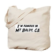 Famous in Mt Baldy Tote Bag