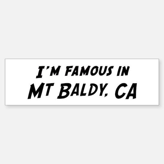Famous in Mt Baldy Bumper Bumper Bumper Sticker