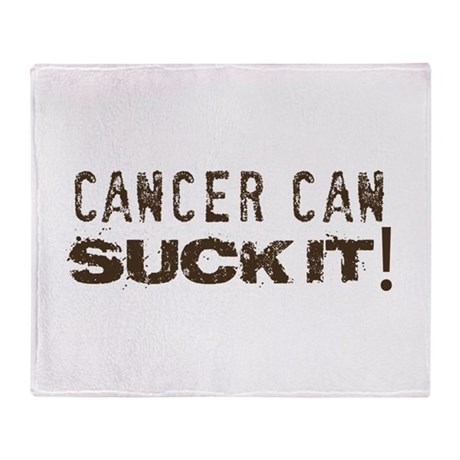 Cancer can SUCK IT! Throw Blanket