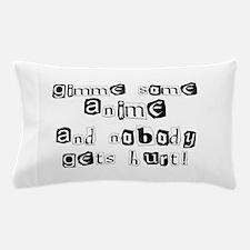 Gimme Some Anime Pillow Case