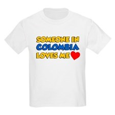 Someone Colombia Loves Me T-Shirt