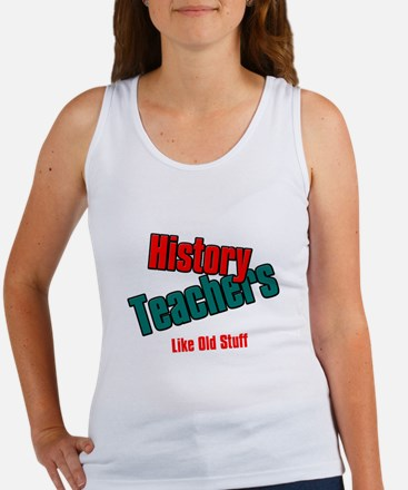 History Teachers Like Old Stuff Women's Tank Top