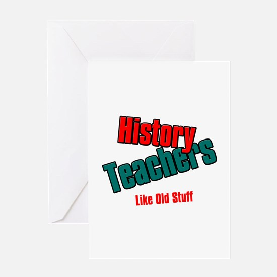 History Teachers Like Old Stuff Greeting Card