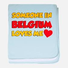 Someone IN Belgium Loves Me baby blanket