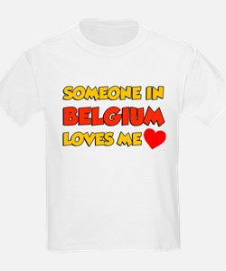 Someone IN Belgium Loves Me T-Shirt