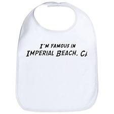 Famous in Imperial Beach Bib