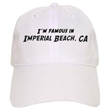 Famous in Imperial Beach Baseball Cap