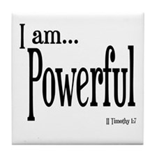 I am Powerful II Timothy 1:7 Tile Coaster
