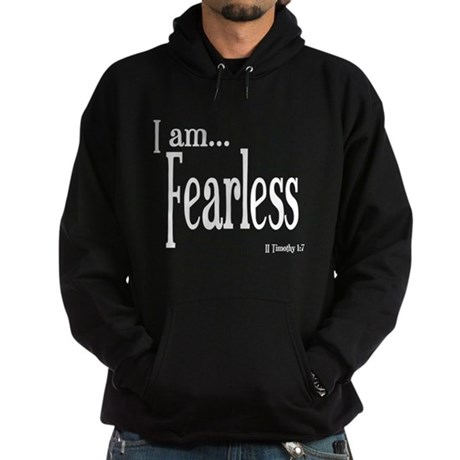 I am Fearless II Timothy 1:7 Hoodie (dark)