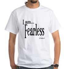 I am Fearless II Timothy 1:7 Shirt