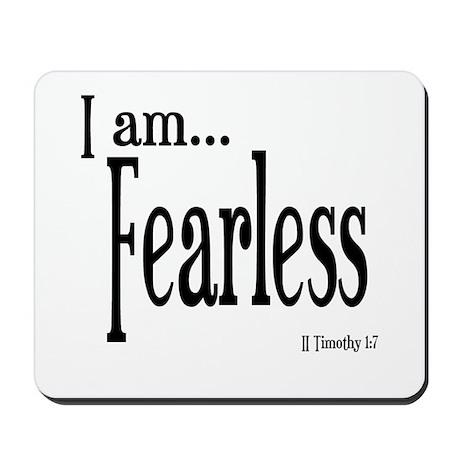I am Fearless II Timothy 1:7 Mousepad