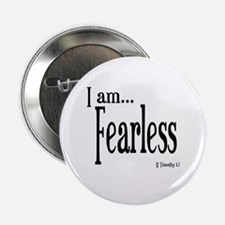 """I am Fearless II Timothy 1:7 2.25"""" Button"""