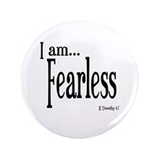 """I am Fearless II Timothy 1:7 3.5"""" Button"""