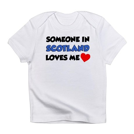 Someone In Scotland Loves Me Infant T-Shirt