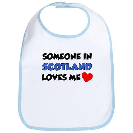 Someone In Scotland Loves Me Bib