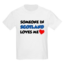 Someone In Scotland Loves Me T-Shirt