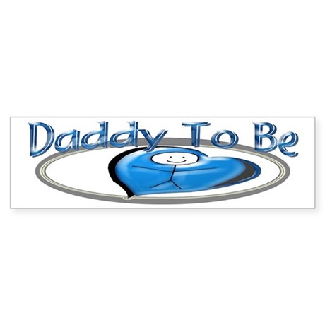 Daddy To Be Bumper Sticker