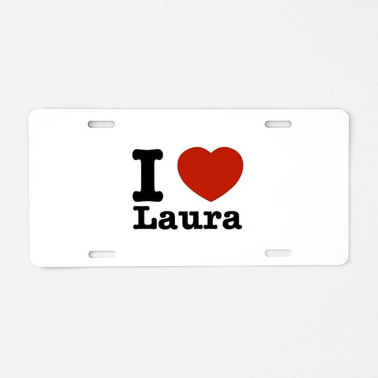 I Love Laura Aluminum License Plate