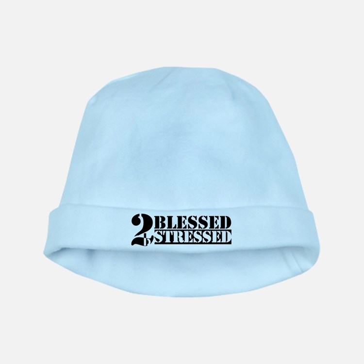 Too Blessed To Be Stressed baby hat
