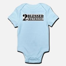 Too Blessed To Be Stressed Infant Bodysuit