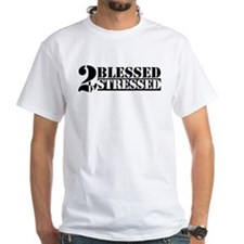 Too Blessed To Be Stressed Shirt