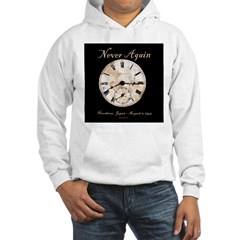 Hiroshima - Never Again Hooded Sweatshirt