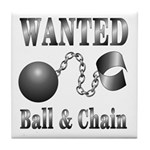 Ball And Chain WANTED! Tile Coaster