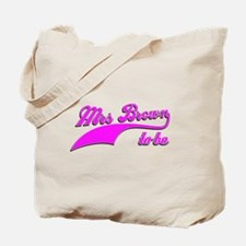 Mrs Brown to be Tote Bag