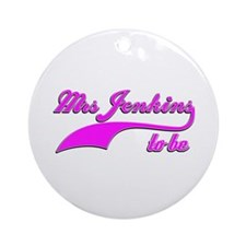 Mrs Jenkins to be Ornament (Round)