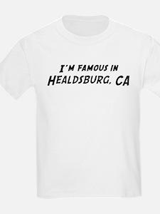 Famous in Healdsburg Kids T-Shirt