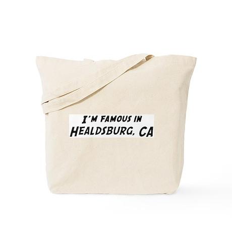 Famous in Healdsburg Tote Bag