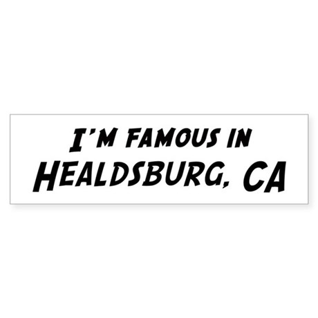 Famous in Healdsburg Bumper Sticker