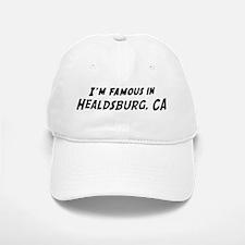 Famous in Healdsburg Baseball Baseball Cap