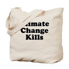 Climate Change Kills Tote Bag