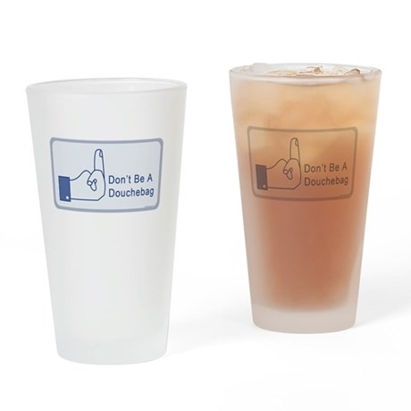 Facebook says dont be a douchbag Drinking Glass