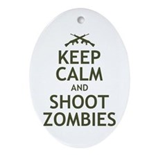 Keep Calm and Shoot Zombies Ornament (Oval)