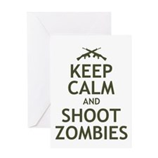 Keep Calm and Shoot Zombies Greeting Card