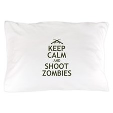 Keep Calm and Shoot Zombies Pillow Case