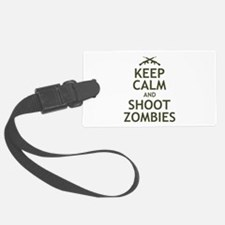 Keep Calm and Shoot Zombies Luggage Tag