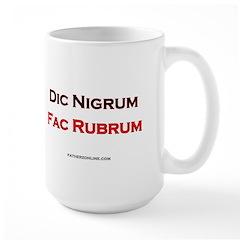 Dic Nigrum Fac Rubrum - either side Mug