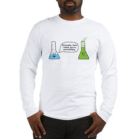 Overreacting Long Sleeve T-Shirt