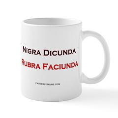 Nigra Dicunda Rubra Faiciunda Mug