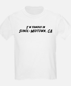 Famous in Sunol-Midtown Kids T-Shirt