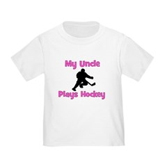 My Uncle Plays Hockey (in pink) T