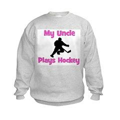 My Uncle Plays Hockey (in pink) Sweatshirt